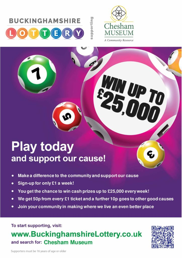 Play buckinghamshire lottery to support Chesham museum.